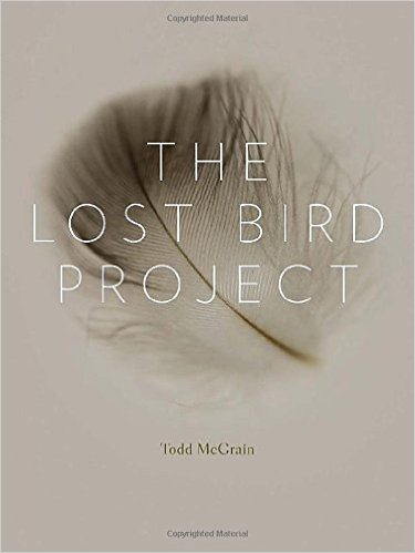 The Lost Bird Project book by Todd McGrain